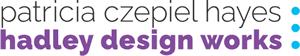 Hadley Design Works | Patricia Czepiel Hayes